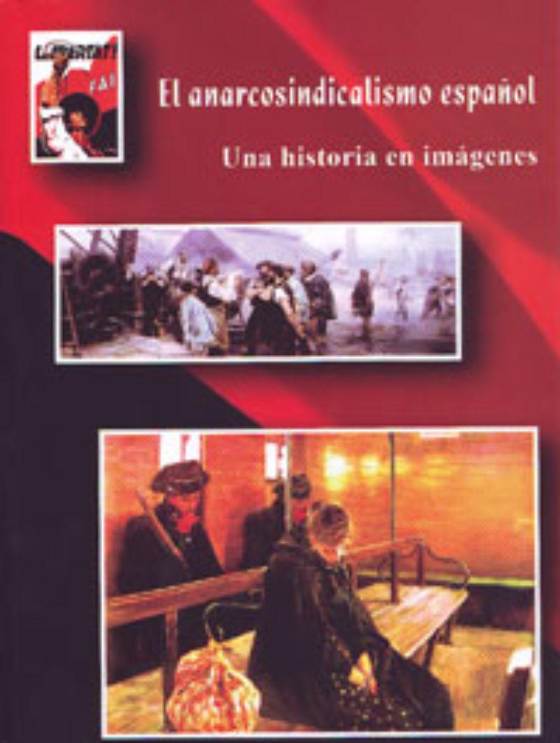 Madrid: presentación del libro «El anarcosindicalismo español. Una historia en imágenes»