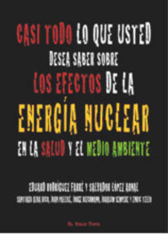 Presentación del libro «Casi todo lo que usted desea saber sobre los efectos de la energía nuclear en la salud y el medio ambiente»