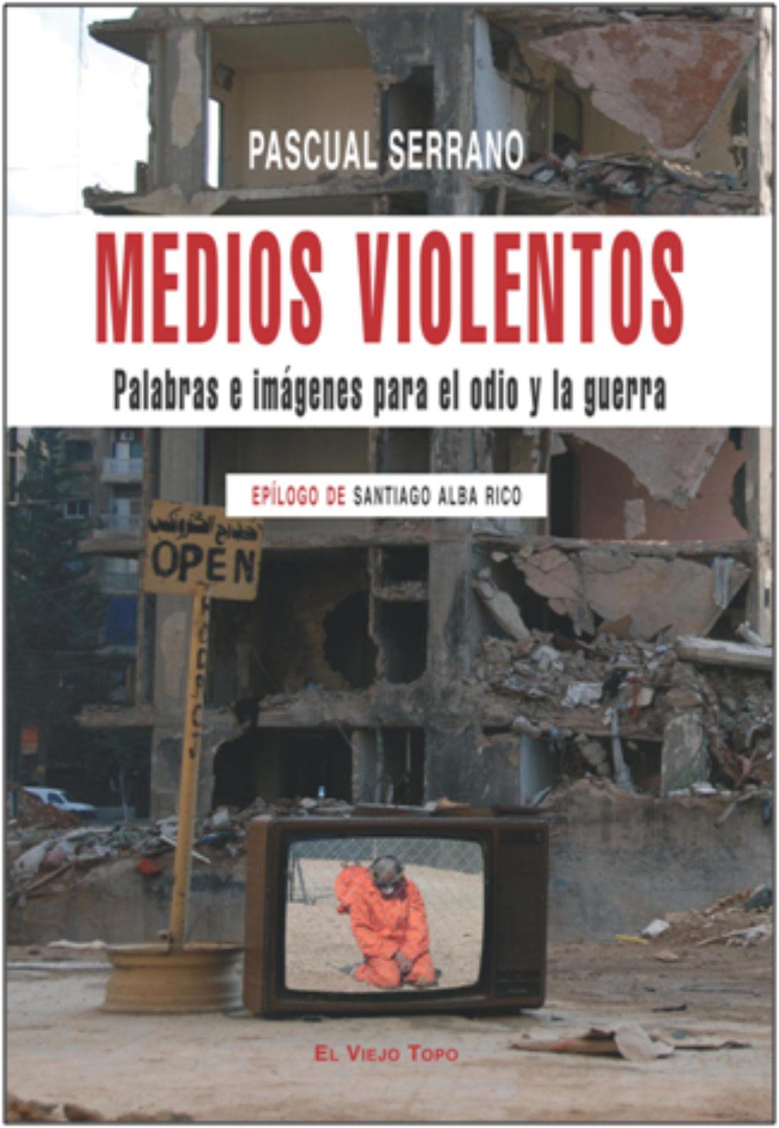 Presentación de los  libros «Medios Violentos»; «El crepúsculo de la era trágica del petróleo» y  «El militarismo en España. Balance del ciclo armamentista»