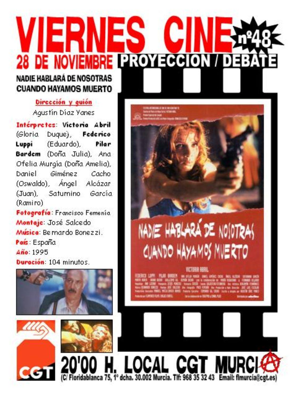 VIERNES CINE el próximo 28 de noviembre NADIE HABLARA DE NOSOTRAS CUANDO HAYAMOS MUERTO a las 20'00 h. en el local de CGT Murcia