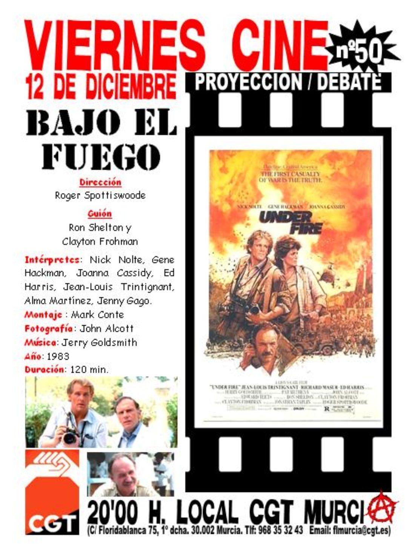 VIERNES CINE. El próximo 12 de diciembre BAJO EL FUEGO de Roger Spottiswoode a las 20'00 h. en el local de CGT en Murcia