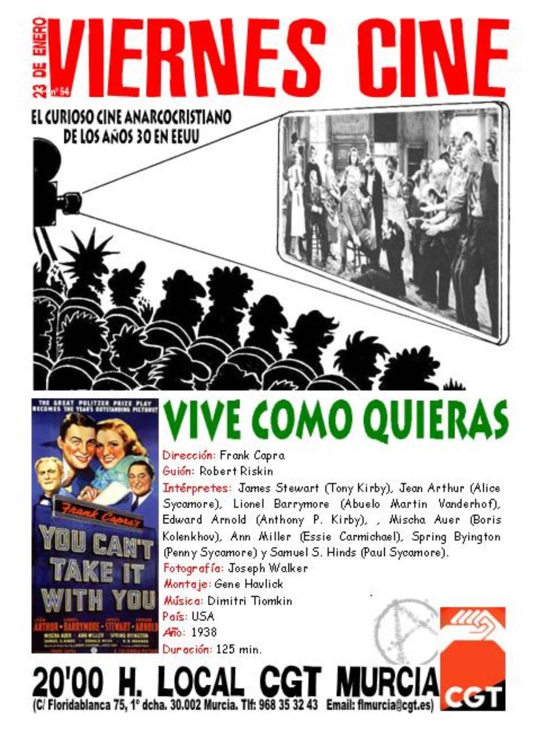 VIERNES CINE. El próximo 23 de enero VIVE COMO QUIERAS de Frank Capra a las 20'00 h. en el local de CGT en Murcia