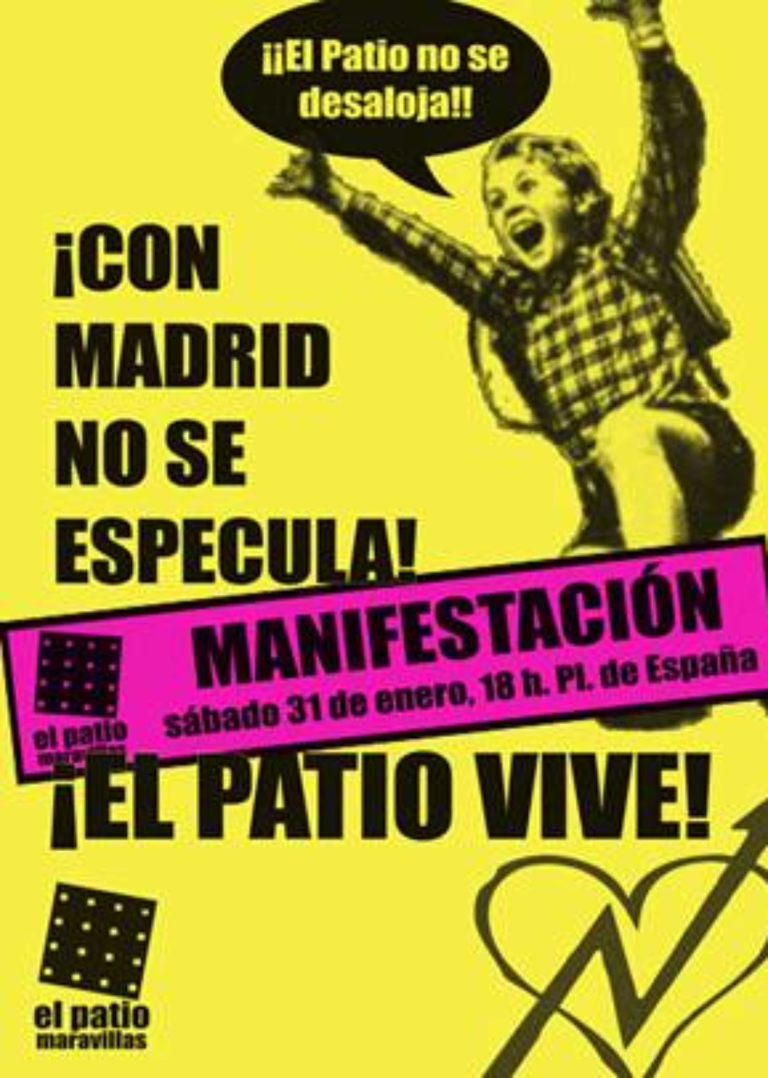 ¡Con Madrid no se especula! ¡El Patio vive! Manifestación: sábado 31 de enero, 18 h., Plaza de España