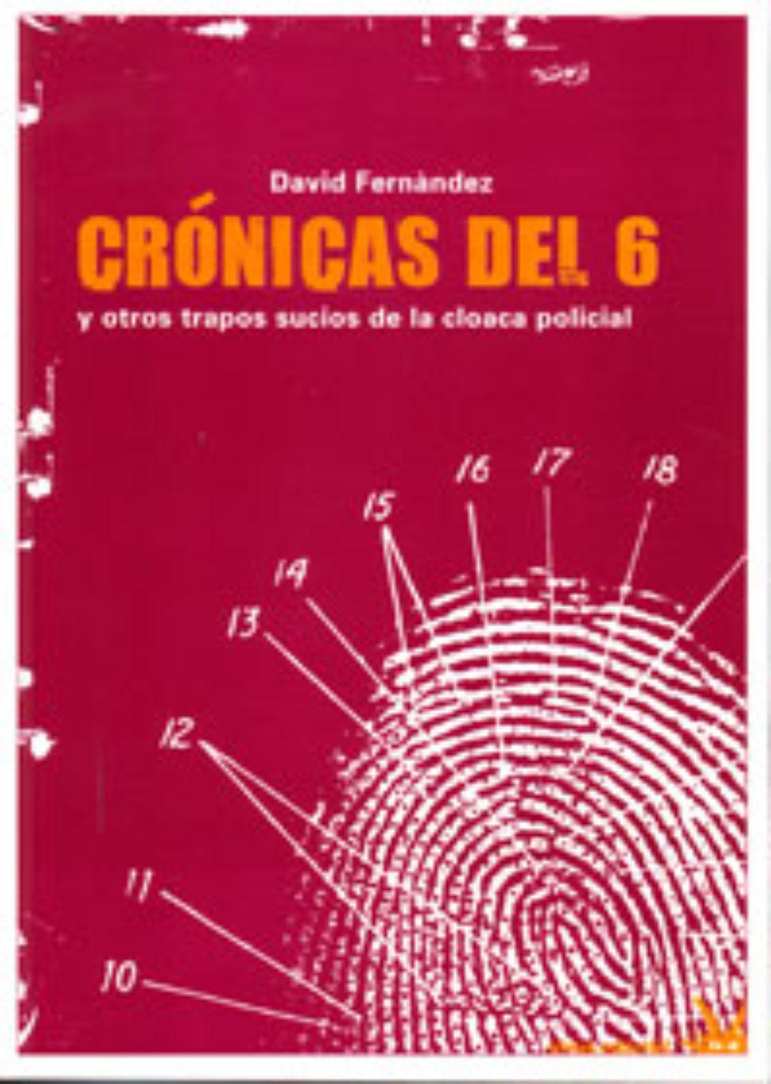 [Madrid] Presentación: Crónicas del 6 y otros trapos sucios de la cloaca policial. MIERCOLES 18 de febrero, 19:30h.