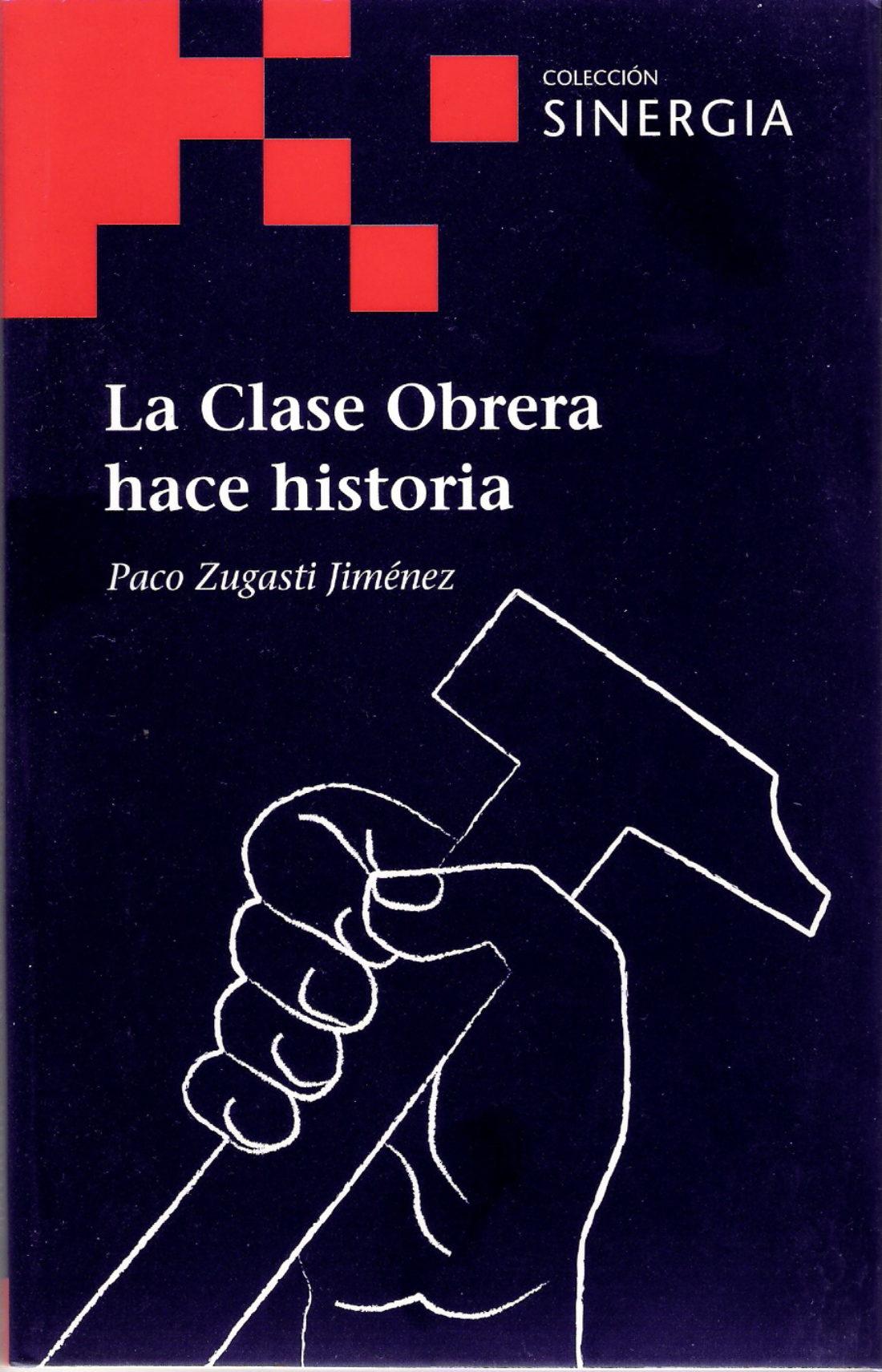 Málaga, 26 de febrero: presentación del libro «La clase obrera hace historia», de Paco Zugasti