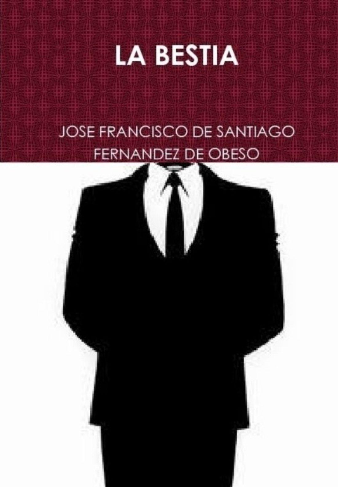 La Bestia, de José Francisco de Santiago Fdez de Obeso