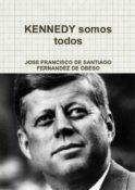 Kennedy somos todos, de José Francisco de Santiago Fdez de Obeso