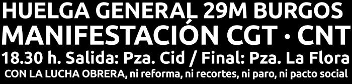 CGT y CNT Burgos: el 29 M, Tod@s a la Calle, Tod@s a la Huelga