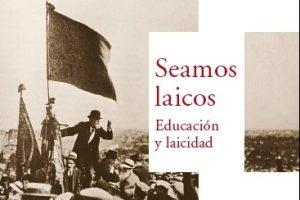 Libro «Seamos laicos: Educación y laicidad» de Jean Jaurès