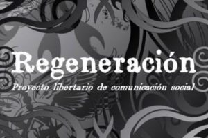 Entrevista a Regeneración, proyecto libertario de comunicación social