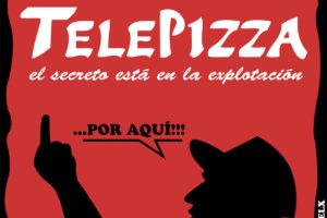¡TOCAN A UN@, TOCAN A TOD@S! No a los despidos y rebajas salariales en Telepizza