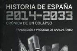 Entrevista con Carlos Taibo sobre 'Historia de España (2014-2033). Crónica de un colapso' (Catarata, Madrid), de Michael Joker.