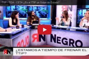 RNtv 6: TTIP – TISA – CETA. ¿Es el TTIP un Golpe de Estado?