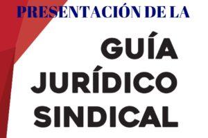 Presentación de la nueva Guía Jurídico-Sindical de la CGT para el martes 24 de abril a las 12h