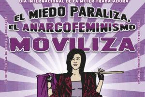 8 de Marzo de 2021 ¡El miedo paraliza, el anarcofeminismo moviliza!