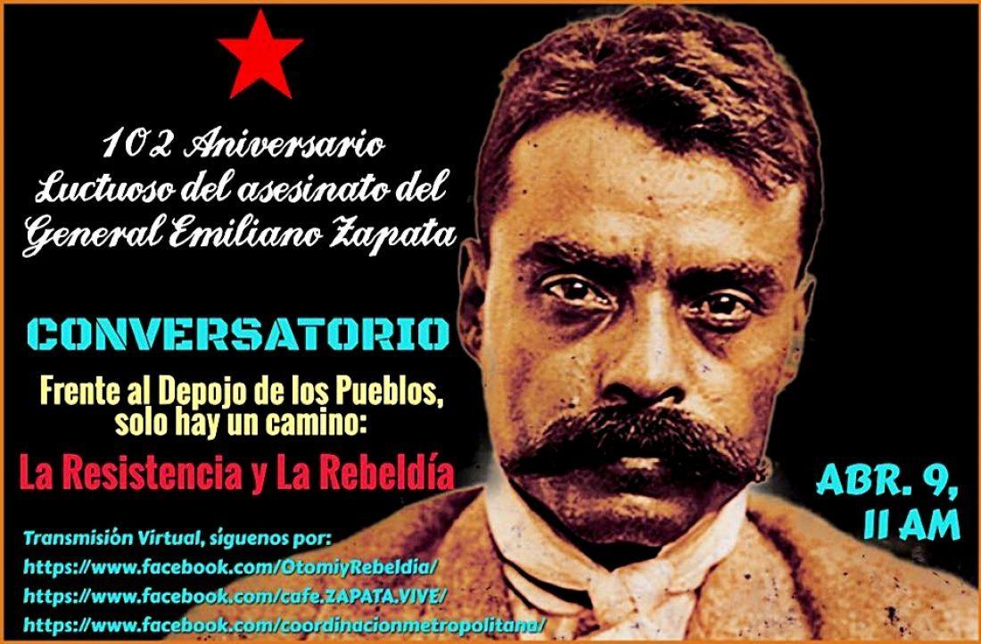 Campaña por el 102º aniversario del asesinato de Emiliano Zapata, ¡Zapata cabalga de nuevo!