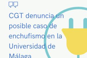 CGT denuncia un posible caso de enchufismo en la Universidad de Málaga