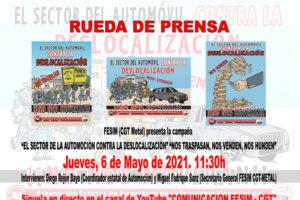 """La Federación Metalúrgica de la CGT (FESIM) convoca una rueda de prensa para presentar la campaña """"El Sector de la Automoción contra la deslocalización"""". """"Nos traspasan, nos venden, nos hunden"""""""