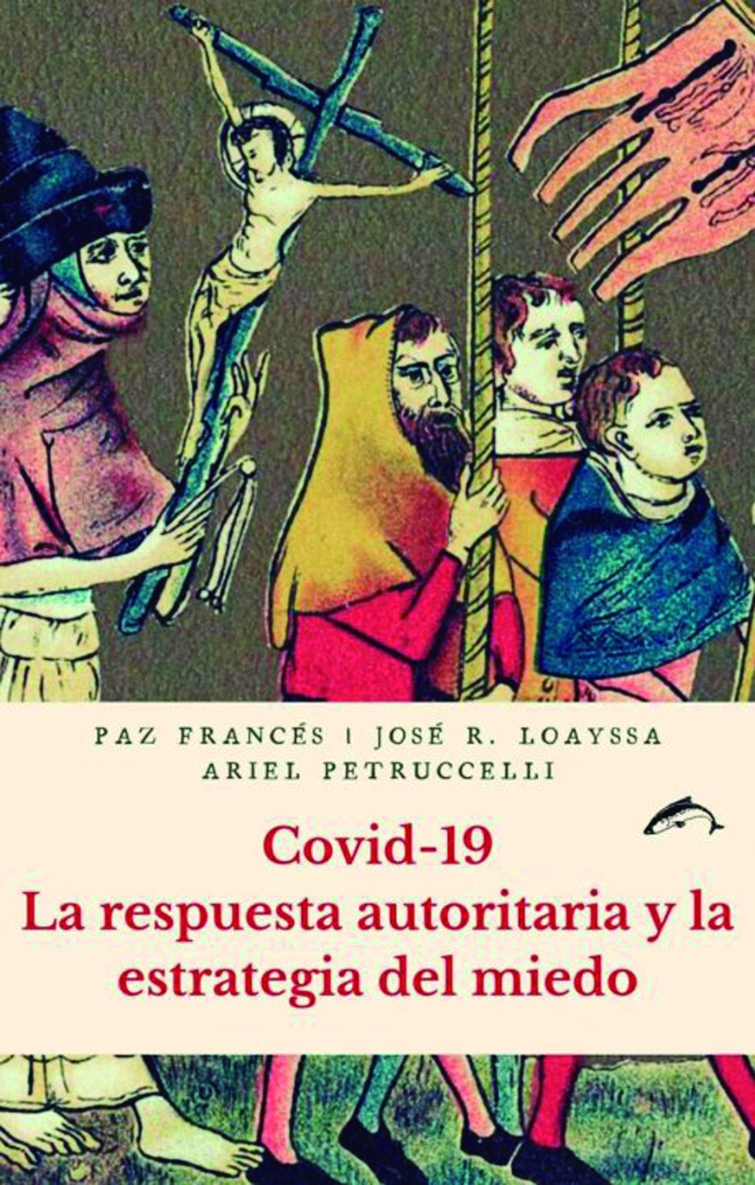 Entrevista sobre el libro «Covid 19. La respuesta autoritaria y la estrategia del miedo»