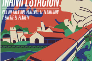 Entramos en la semana de acciones en defensa del ferrocarril que vertebre el territorio y enfríe el planeta